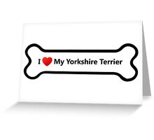I Love My Yorkshire Terrier Greeting Card
