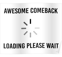 Awesome Comeback Loading Poster