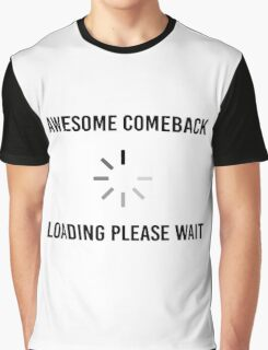 Awesome Comeback Loading Graphic T-Shirt
