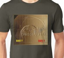 Prosecute - Who? and Why? Unisex T-Shirt