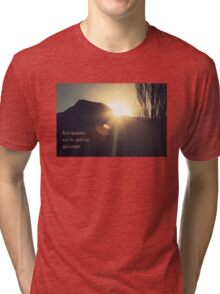 and tomorrow will be another adventure... Tri-blend T-Shirt