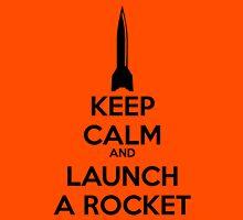 KEEP CALM and LAUNCH A ROCKET Unisex T-Shirt