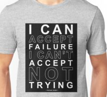 I Can Accept Failure - Michael Jordan Unisex T-Shirt