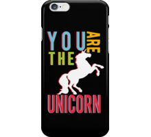 """""""You Are The Unicorn"""" iPhone Case/Skin"""