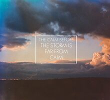 The Calm Before The Storm  by Tom Cadrin