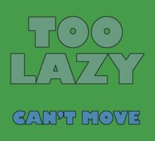 Too Lazy Can't Move One Piece - Short Sleeve