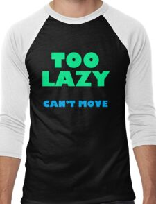 Too Lazy Can't Move Men's Baseball ¾ T-Shirt