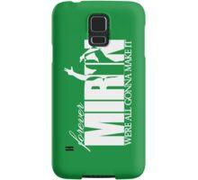 Forever Mirin (version 2 green) Samsung Galaxy Case/Skin