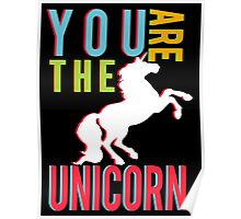 """You Are The Unicorn"" Poster"