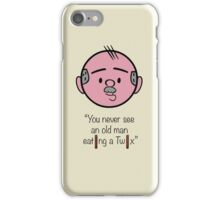 """You never see an old man eating a Twix"" iPhone Case/Skin"
