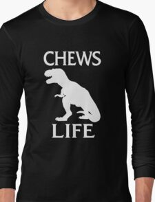 Chews Life Long Sleeve T-Shirt