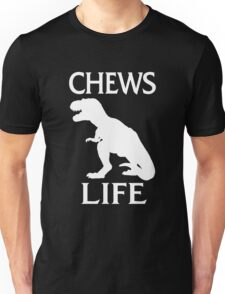 Chews Life Unisex T-Shirt
