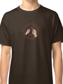 Lift Yr. Skinny Fists Like Antennas to Heaven! Classic T-Shirt