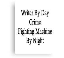 Writer By Day Crime Fighting Machine By Night  Metal Print