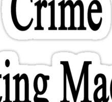 Writer By Day Crime Fighting Machine By Night  Sticker