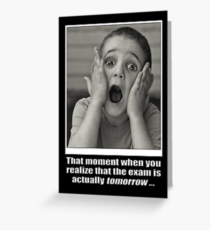 Exam Time ...  Greeting Card