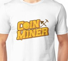 Coin Miner Unisex T-Shirt