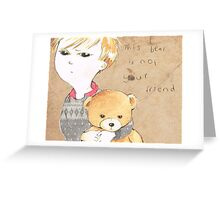 This bear is not your friend Greeting Card