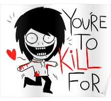 Jeff The Killer - You're to Kill for Poster