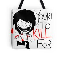 Jeff The Killer - You're to Kill for Tote Bag