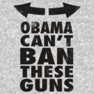 Obama Can&#x27;t Ban These Guns by Look Human