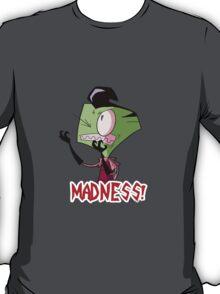 Madness! T-Shirt