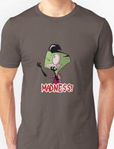 Madness! Unisex T-Shirt