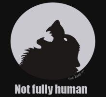 Not Fully Human T-Shirt