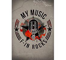 Rock Logo - My Music F-in rocks Photographic Print