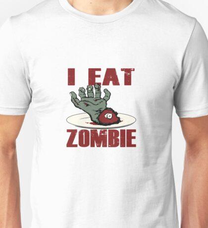 I EAT ZOMBIE! Unisex T-Shirt