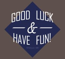 Good Luck and Have Fun by olirushworth