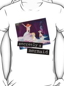 secretly a mermaid T-Shirt