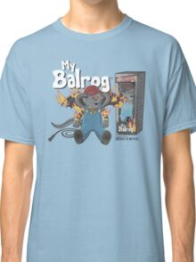 My Balrog And Me Classic T-Shirt