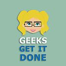 Geeks get it Done by tazbiddibo