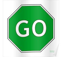 Go Traffic Sign Poster