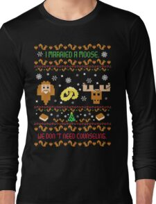 I Married A Moose Christmas Sweater Long Sleeve T-Shirt