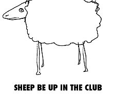 Sheep Be Up In The Club by mlowwater