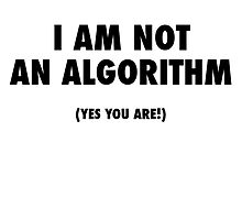 I Am Not An Algorithm by mlowwater