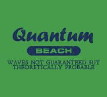 Quantum Beach: Waves not guaranteed but theoretically probable Kids Clothes