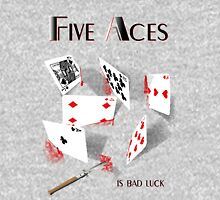 Five Aces (is bad luck) Unisex T-Shirt