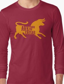 Ave, True to Caesar Long Sleeve T-Shirt