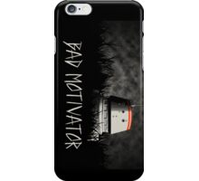 Bad Motivator iPhone Case/Skin