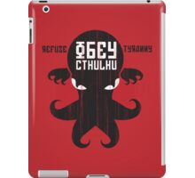 Refuse Tyranny, Obey Cthulhu - Dark Shirt iPad Case/Skin
