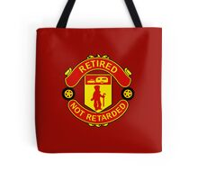 Retired, Not Retarded Tote Bag