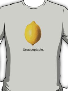Unacceptable. T-Shirt