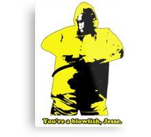 You're a Blowfish, Jesse Metal Print