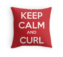 Keep Calm and Curl Up Throw Pillow