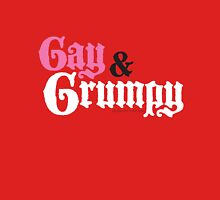 Gay and Grumpy Unisex T-Shirt