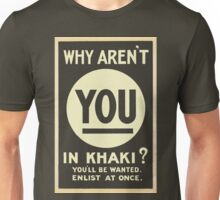 Why Aren't You in Khaki? Unisex T-Shirt