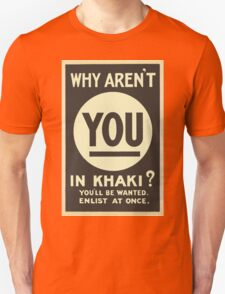 Why Aren't You in Khaki? T-Shirt